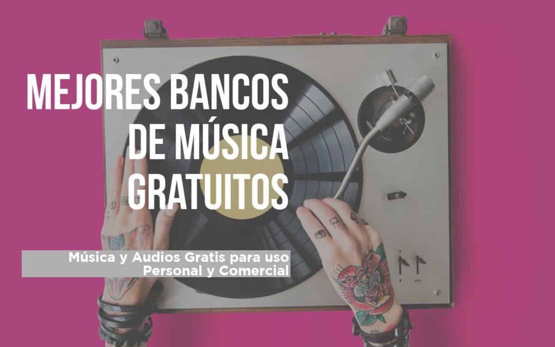 Bancos de musica y audio gratis libres de derechos de autor
