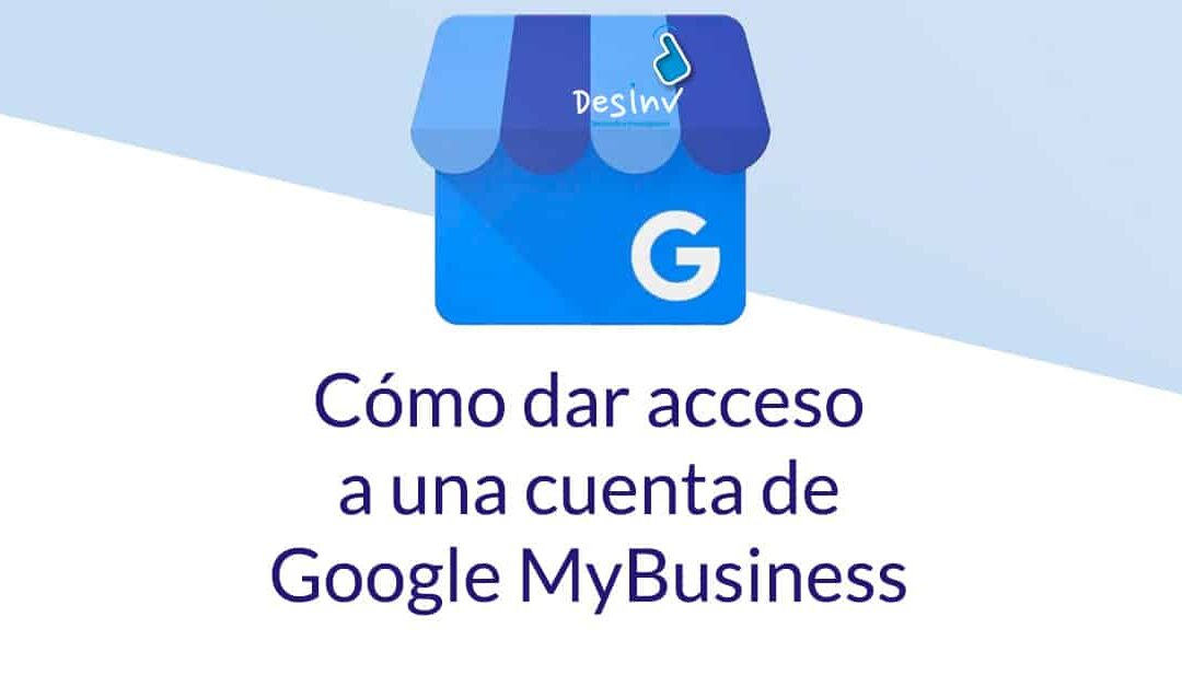 Cómo-dar-acceso-a-una-cuenta-de-Google-MyBusiness