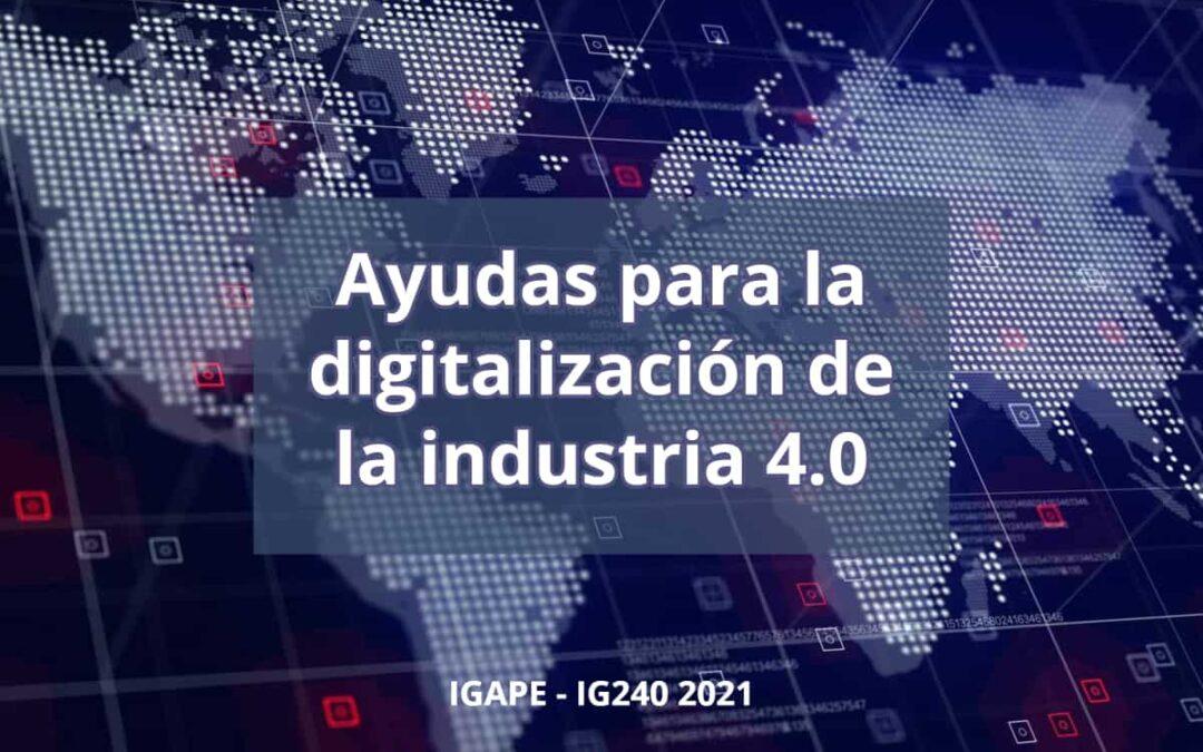 Ayudas para la digitalización de la industria 4.0 – IGAPE – IG240 2021